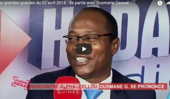 Les grandes gueules du 02 avril 2018 – 3e partie avec Ousmane Gaoual