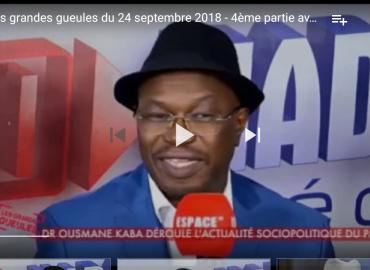 Les grandes gueules du 24 septembre 2018. 4ème partie avec Dr Ousmane Kaba